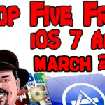 Top Five Free iOS 7 Apps March 22, 2014