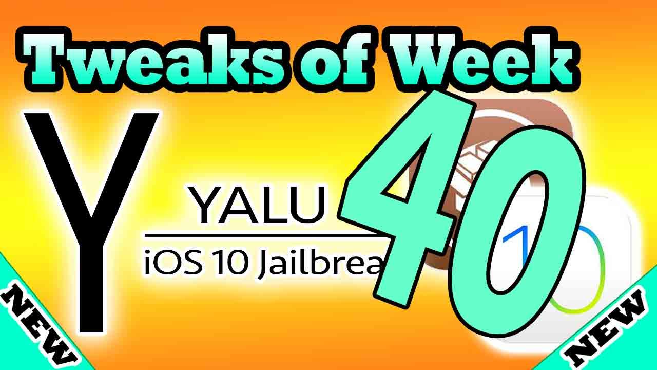 Best 40 Cydia Tweaks after Yalu Jailbreak iOS 10.2